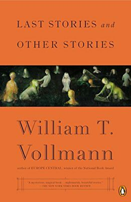 Last Stories and Other Stories,PB,William T. Vollmann - NEW