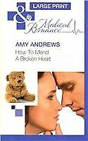 How To Mend A Broken Heart,HB,Amy Andrews - NEW