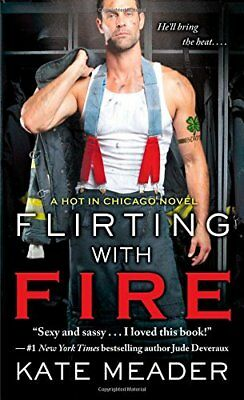 Flirting with Fire (Hot in Chicago),MP,Kate Meader - NEW