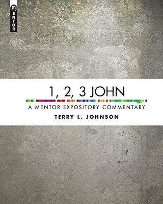 1, 2, 3 John: A Mentor Expository Commentary,HC,Terry L. Johnson - NEW
