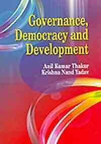 Governance Democracy and Development,HB,Anil Kumar Thakur - NEW