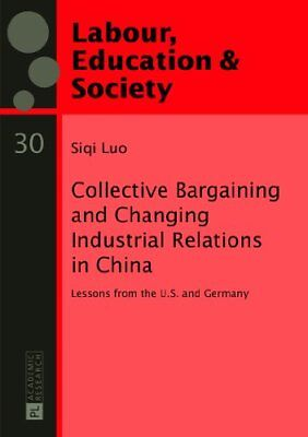 Collective Bargaining and Changing Industrial Relations in China: Lessons from