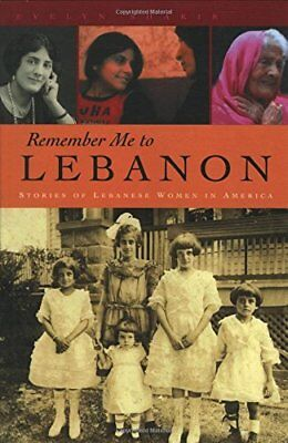 Remember Me To Lebanon: Stories of Lebanese Women in America (Arab American Wri
