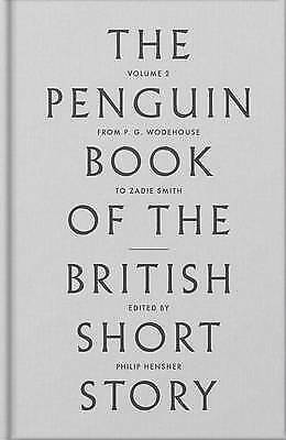 The Penguin Book of the British Short Story: II: From P.G. Wodehouse to Zadie S