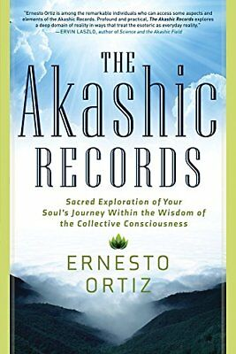 The Akashic Records: Sacred Exploration of Your Souls Journey Within the Wisdom