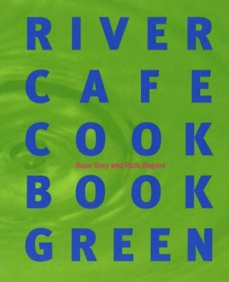 River Cafe Cookbook Green,PB,Rose Gray, Ruth Rogers - NEW