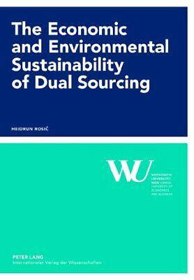 The Economic and Environmental Sustainability of Dual Sourcing (Forschungsergeb