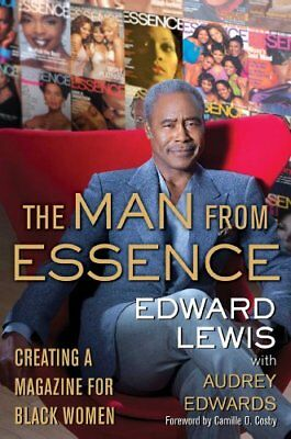 The Man from Essence: Creating a Magazine for Black Women,HC,Edward Lewis - NEW