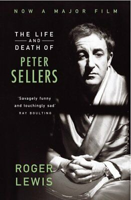 The Life And Death Of Peter Sellers,PB,Roger Lewis - NEW