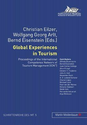Global Experiences in Tourism: Proceedings of the International Competence Netw