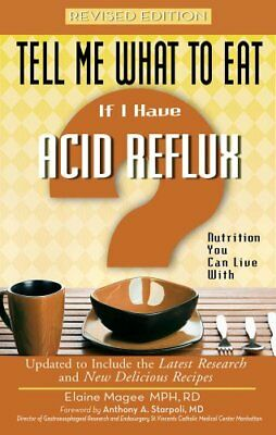 Tell Me What to Eat If I Have Acid Reflux, Revised Edition: Nutrition You Can L