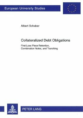 Collateralized Debt Obligations: First Loss Piece Retention, Combination Notes,