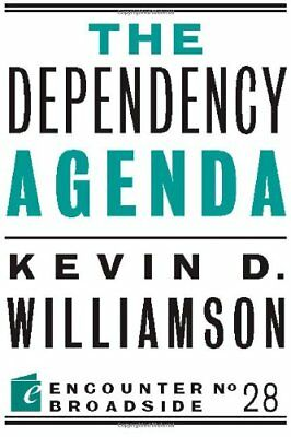 The Dependency Agenda (Encounter Broadsides),PB,Williamson, Kevin D - NEW