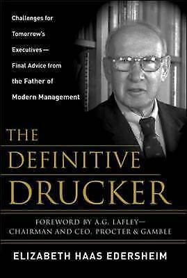 The Definitive Drucker: Challenges For Tomorrows Executives -- Final Advice Fro