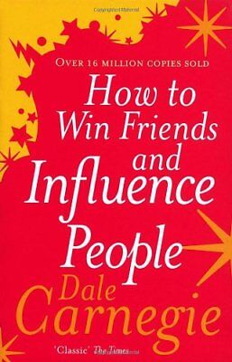 How to Win Friends and Influence People,Dale Carnegie- 9780091906818