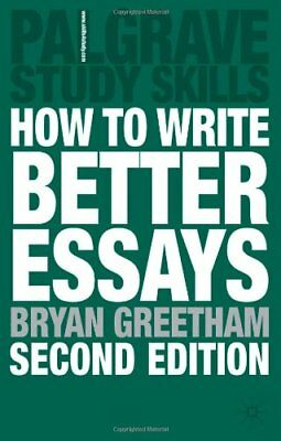 palgrave study skills how to write better essays Many students find the advice offered in scholarship skills books palgrave macmillan (2013) study skills how to write better essays bryan greetham, palgrave.