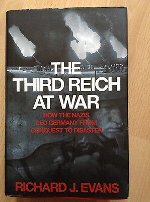 The Third Reich at War: How the Nazis Led Germany from Conquest to Disaster...