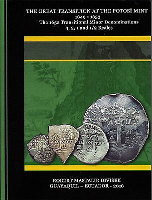 The Great Transition at the Potosi Mint 1649-1653 The 1652 Transitional Minors