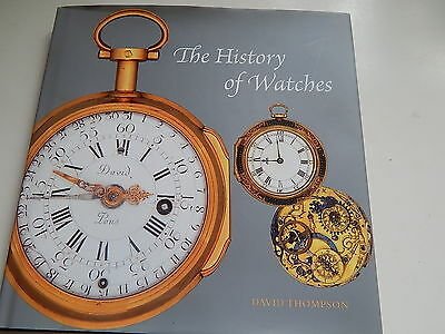 The History of Watches by David Thompson 1st Edition With Jacket