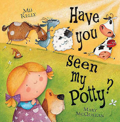 Have You Seen My Potty? by Mij Kelly, Mary McQuillan (Paperback, 2008)