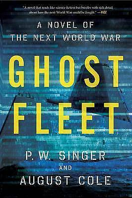Ghost Fleet by August Cole, P. W. Singer (Paperback, 2016)