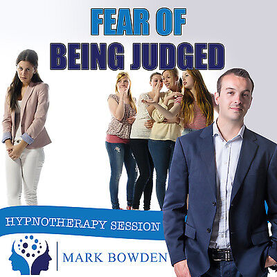 OVERCOME FEAR OF BEING JUDGED HYPNOSIS CD - Mark Bowden Hypnotherapy confidence