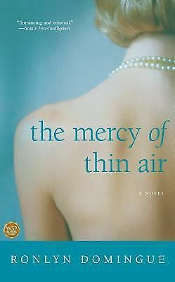 The Mercy of Thin Air by Ronlyn Domingue (2006, Paperback)