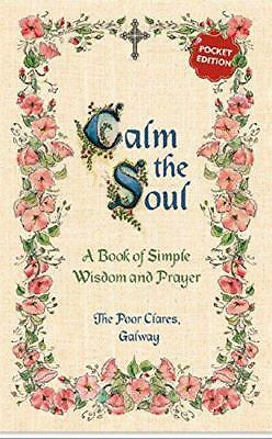 Calm the Soul: A Book of Simple Wisdom and Prayer by Poor Clares, The | Paperbac