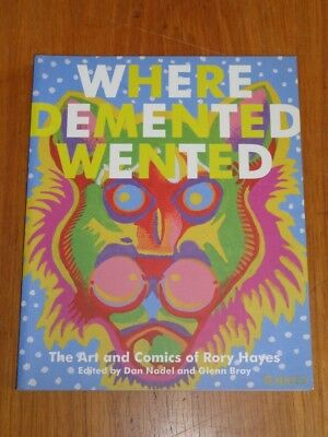 Where Demented Wented Art and Comics of Rory Hayes (Paperback)< 9781560979234