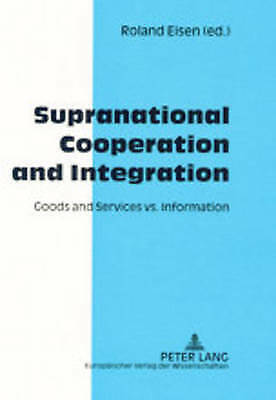 Supranational Cooperation and Integration, Roland Eisen