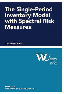 Single-Period Inventory Model with Spectral Risk Measures, Johannes Fichtinger