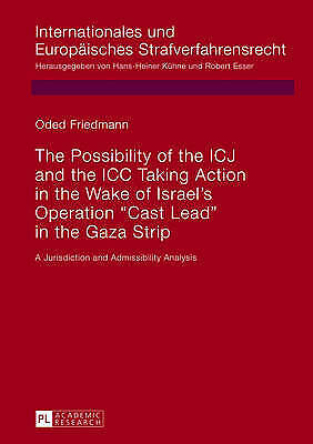 Possibility of the ICJ and the ICC Taking Action in the Wake of Israel's Operati