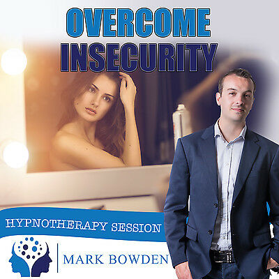 OVERCOME INSECURITY HYPNOSIS CD -Mark Bowden Hypnotherapy confidence self esteem