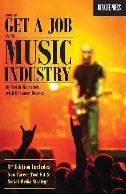 How to Get a Job in the Music Industry, Hatschek, Keith