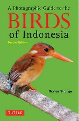 A Photographic Guide to the Birds of Indonesia, Strange, Morten