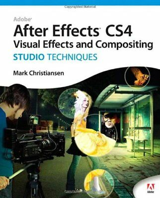 Adobe After Effects CS4 Visual Effects and Compositing Studio Techniques,Mark C