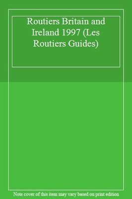 Routiers Britain and Ireland 1997 (Les Routiers Guides),
