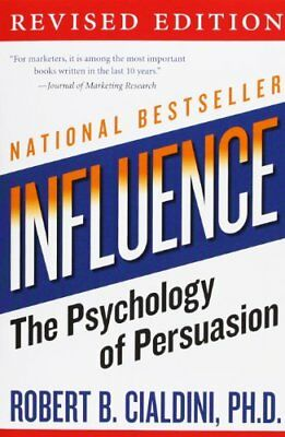 Influence: The Psychology of Persuasion,Robert B. Cialdini