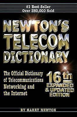 Newton's Dictionary: The Official Dictionary of Telecommunications and the...