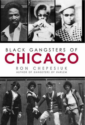 Black Gangsters of Chicago,PB,Ron Chepesiuk - NEW