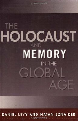 The Holocaust and Memory in the Global Age (Politics, History, & Social Change)