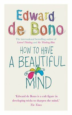 How To Have A Beautiful Mind by Edward de Bono   Paperback Book   9780091894603