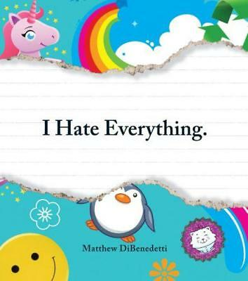 I Hate Everything by Matthew DiBenedetti | Paperback Book | 9781440506383 | NEW