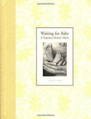 Waiting for Baby: A Pregnancy Memory Album by Tracy Clark | Spiral-bound Book |
