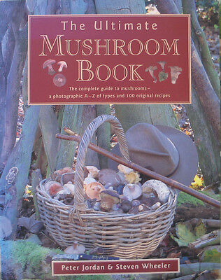 The Ultimate Mushroom Book - Foraging for wild fungi and recipes for cooking it.