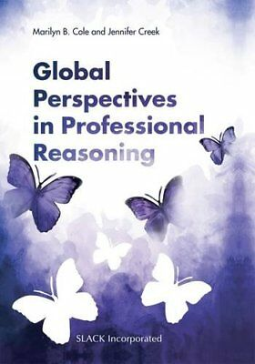 Global Perspectives in Professional Reasoning,HC,Marilyn B. Cole - NEW