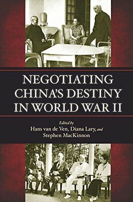 Negotiating Chinas Destiny in World War II,HC- NEW