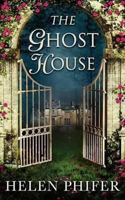 The Ghost House (The Annie Graham series) by Phifer, Helen | Paperback Book | 97