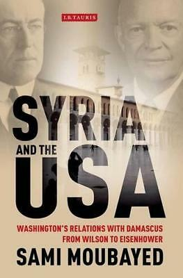 Syria and the USA: Washington's Relations with Damascus from Wilson to Eisenhowe
