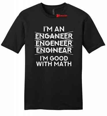 Engineer Good With Numbers Funny Mens Soft T Shirt Engineer Gift Tee Shirt Z2